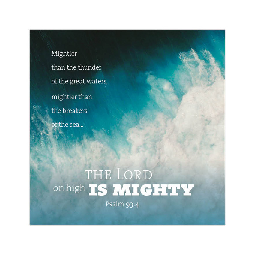 16. The Lord on high is mighty